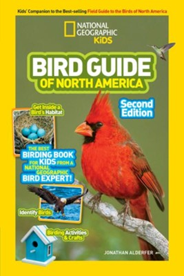 National Geographic Kids Bird Guide of North  America, Second Edicion (Science & Nature) The Best Birding Book for Kids from National Geographic's Bird Experts  -     By: Jonathan Alderfer