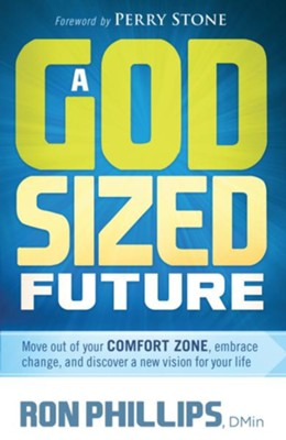 A God-Sized Future: Move out of your comfort zone, embrace change, and discover a new vision for your life - eBook  -     By: Ron Phillips