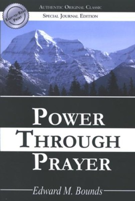 Power Through Prayer: (Authentic Original Classic) - eBook  -     By: E.M. Bounds