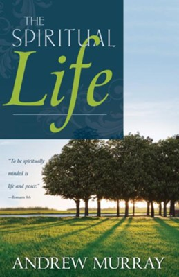 The Spiritual Life - eBook  -     By: Andrew Murray
