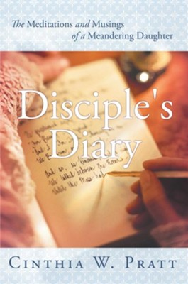 Disciple's Diary: The Meditations and Musings of a Meandering Daughter - eBook  -     By: Cinthia Pratt