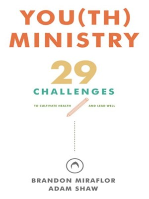You(th) Ministry - eBook  -     By: Brandon Miraflor, Adam Shaw