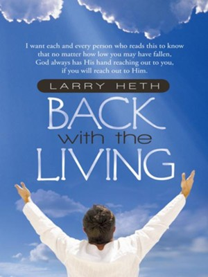 Back With the Living - eBook  -     By: Larry Heth