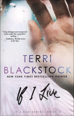 If I Live, If I Run Series #3   -     By: Terri Blackstock