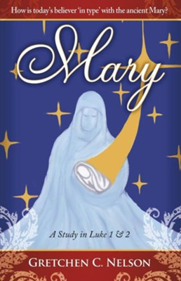 Mary: A Study in Luke 1 & 2 - eBook  -     By: Gretchen C. Nelson