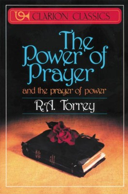 The Power of Prayer   -     By: R.A. Torrey