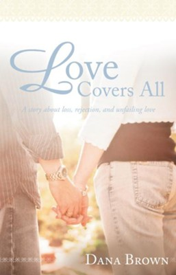 Love Covers All - eBook  -     By: Dana Brown