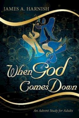 When God Comes Down: An Advent Study for Adults - eBook  -
