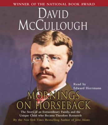 Mornings on Horseback - Audiobook on CD  -     Narrated By: Edward Herrmann     By: David McCullough