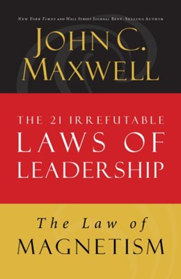 Law 9: The Law of Magnetism: Follow Them and People Will Follow You - eBook  -     By: John C. Maxwell