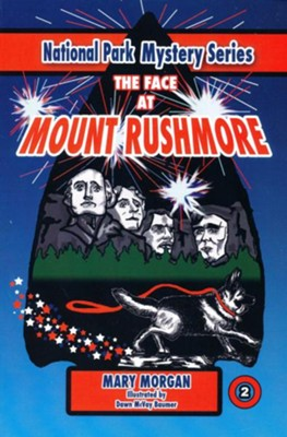 The Face at Mount Rushmore #2  -     By: Mary Morgan     Illustrated By: Dawn McVay Baumer