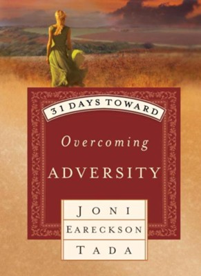 31 Days Toward Overcoming Adversity - eBook  -     By: Joni Eareckson Tada