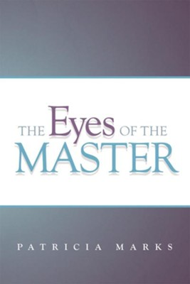 The Eyes of the Master - eBook  -     By: Patricia Marks