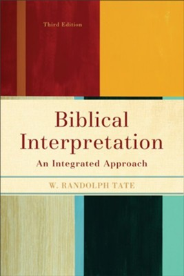 Biblical Interpretation: An Integrated Approach - eBook  -     By: W. Randolph Tate