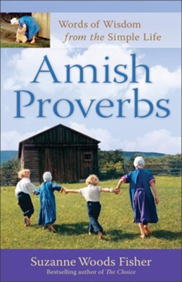 Amish Proverbs: Words of Wisdom from the Simple Life / Expurgated - eBook  -     By: Suzanne Woods Fisher