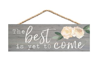 The Best Is Yet to Come Jute Hanging Decor  -