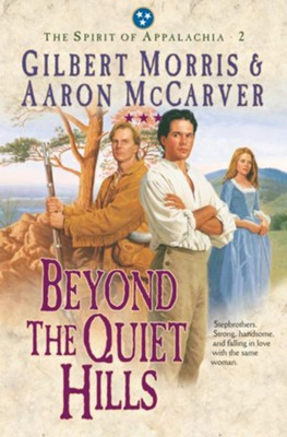 Beyond the Quiet Hills - eBook  -     By: Gilbert Morris, Aaron McCarver