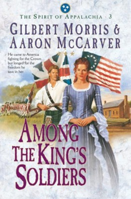 Among the King's Soldiers - eBook  -     By: Gilbert Morris, Aaron McCarver