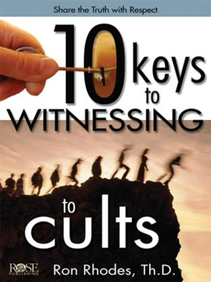 10 Keys to Witnessing to Cults - eBook   -     By: Ron Rhodes Th.D.