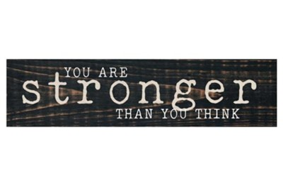 You Are Stronger Than You Think Mini Plaque  -