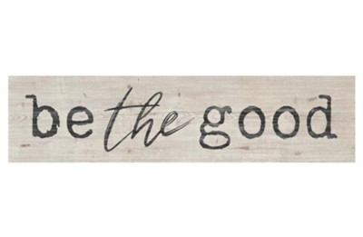 Be The Good Mini Plaque  -