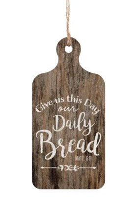 Give Us This Day Our Daily Bread Mini Sign  -