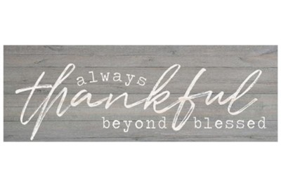 Always Thankful Beyond Blessed Tabletop Decor  -