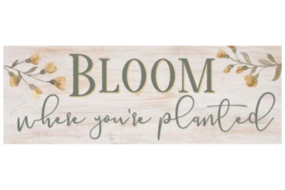 Bloom Where You're Planted Tabletop Decor  -
