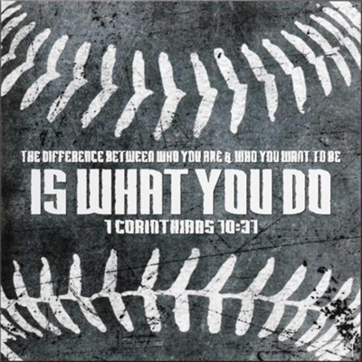 The Difference Between Who You Are and Who You Want to Be, Baseball, Plaque  -
