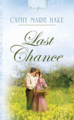 Last Chance - eBook  -     By: Cathy Marie Hake