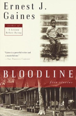Bloodline: Five Stories - eBook  -     By: Ernest J. Gaines