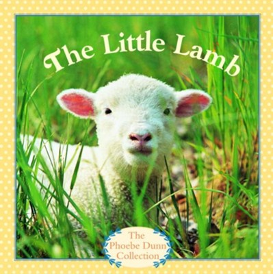 The Little Lamb - eBook  -     By: Phoebe Dunn