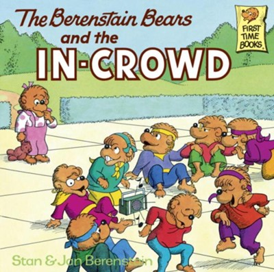 The Berenstain Bears and the In-Crowd - eBook  -     By: Stan Berenstain, Jan Berenstain