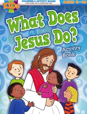 What Does Jesus Do? Activty Book (ages 8-10)  -