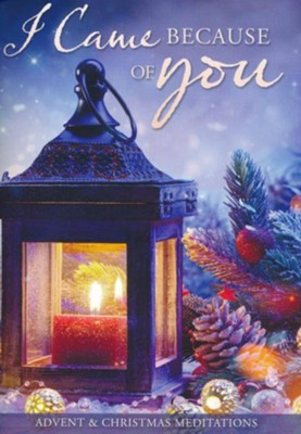 I Came Because of You: Advent & Christmas Meditations Booklet  -