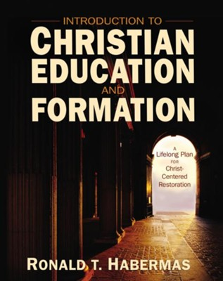 Introduction to christian education and formation a lifelong plan introduction to christian education and formation a lifelong plan for christ centered restoration fandeluxe Image collections