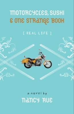 Motorcycles, Sushi & One Strange Book-eBook   -     By: Nancy Rue