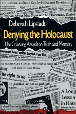 Denying the Holocaust: The Growing Assault on Truth and Memory - eBook  -     By: Deborah E. Lipstadt