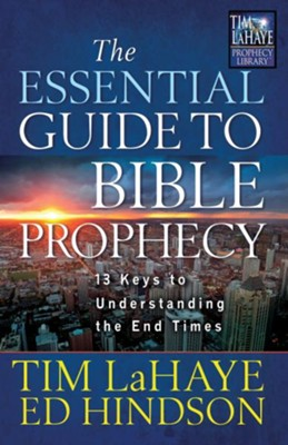 The Essential Guide to Bible Prophecy: 13 Keys to Understanding the End Times - eBook  -     By: Tim LaHaye, Ed Hindson