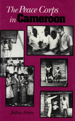 The Peace Corps in Cameroon - eBook  -     By: Julius A. Amin