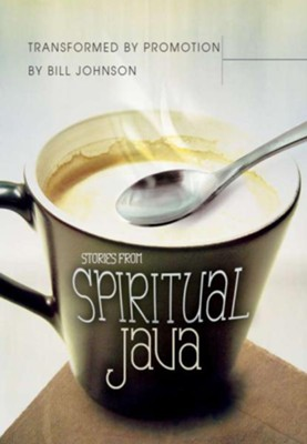 Transformed by Promotion: Stories from Spiritual Java - eBook  -     By: Bill Johnson
