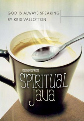 God Is Always Speaking: Stories from Spiritual Java - eBook  -     By: Kris Vallotton