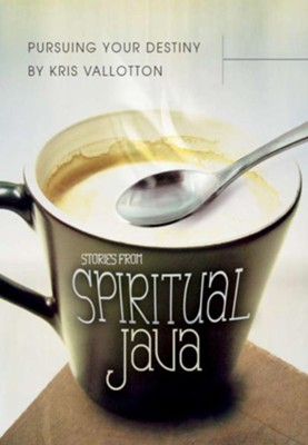 Pursuing Your Destiny: Stories from Spiritual Java - eBook  -     By: Kris Vallotton