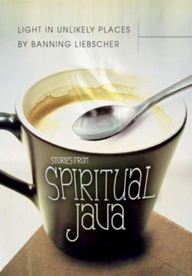 Light in Unlikely Places: Stories from Spiritual Java - eBook  -     By: Banning Liebscher