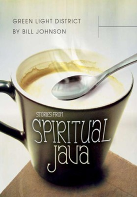 Green Light District: Stories from Spiritual Java - eBook  -     By: Bill Johnson