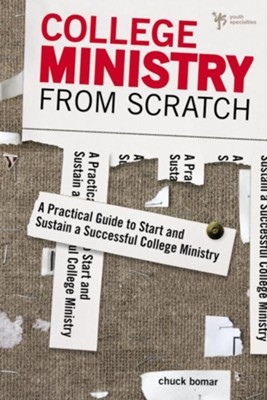 College Ministry from Scratch: Equipping Kids for Life after Youth Group - eBook  -     By: Chuck Bomar