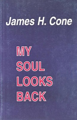 My Soul Looks Back  -     By: James H. Cone