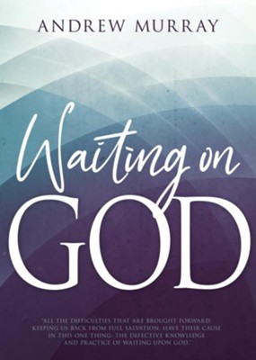 Waiting on God - eBook  -     By: Andrew Murray