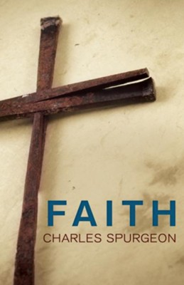 Faith - eBook  -     By: Charles H. Spurgeon