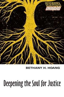 Deepening the Soul for Justice - eBook  -     By: Bethany H. Hoang